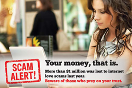 One million dollars was lost to internet love scams last year